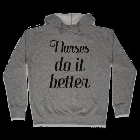 Nurses Do it Better Hooded Sweatshirt