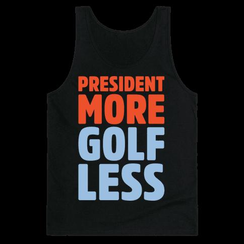 President More Golf Less White Print Tank Top
