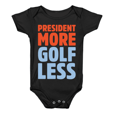 President More Golf Less White Print Baby Onesy