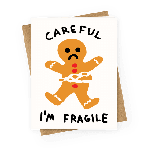 Careful I'm Fragile Gingerbread Man Greeting Card