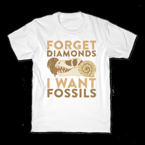 Forget Diamonds, I Want Fossils  Kids T-Shirt