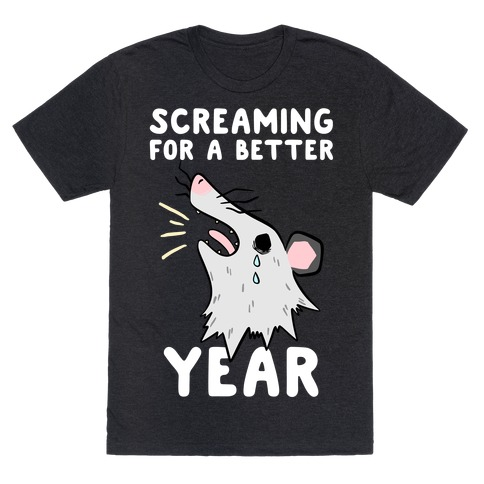Screaming For A Better Year T-Shirt