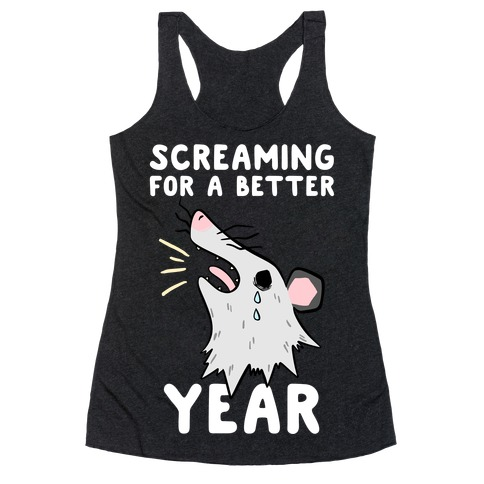 Screaming For A Better Year Racerback Tank Top