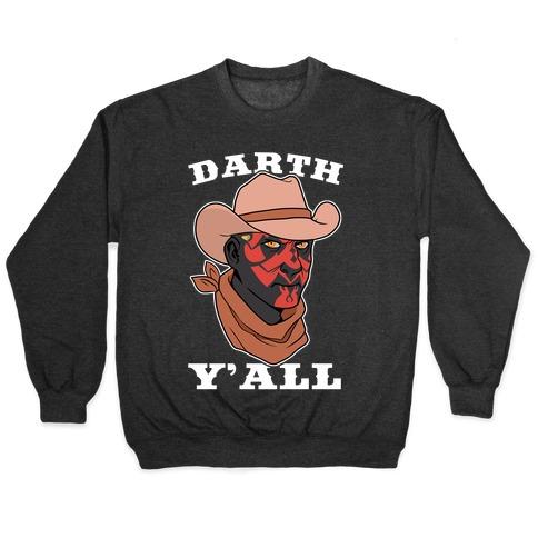 Darth Y'all Pullover