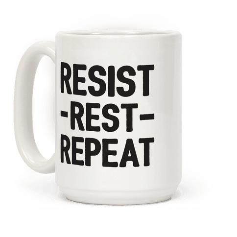 Resist Rest Repeat