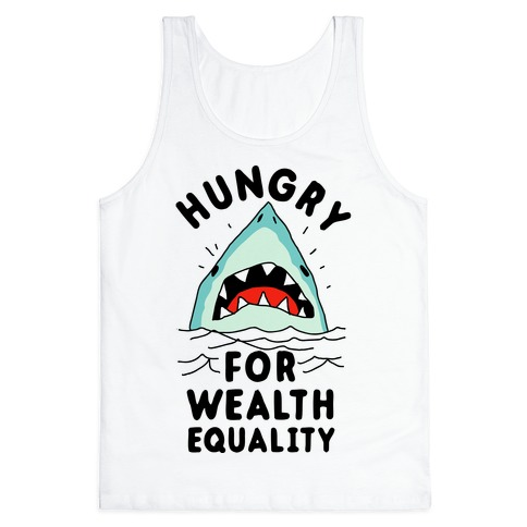 Hungry For Wealth Equality Shark Tank Top