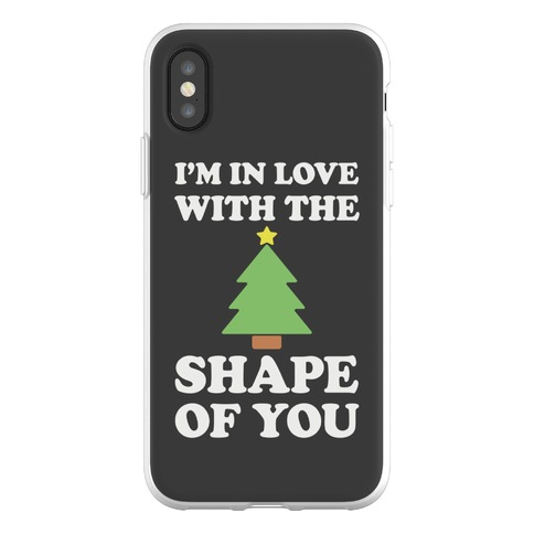 I'm In Love With The Shape Of You Phone Flexi-Case