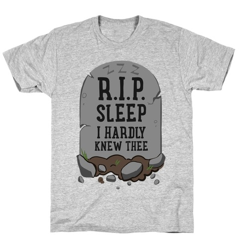 R.I.P. sleep T-Shirt
