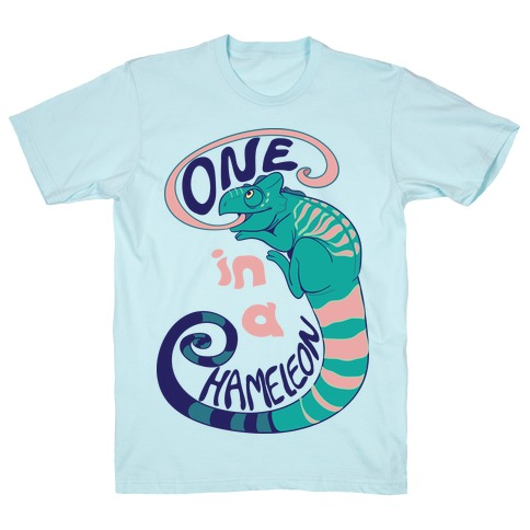 One in a Chameleon T-Shirt