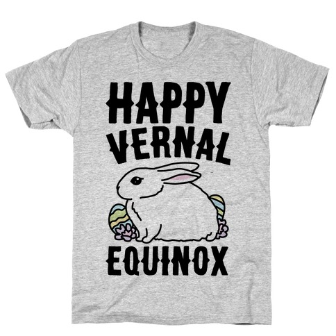 Happy Vernal Spring Equinox Easter Parody T-Shirt