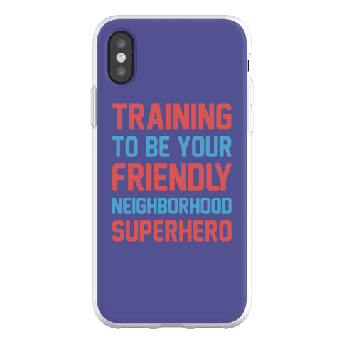 Training To Be Your Friendly Neighborhood Superhero Parody Phone Flexi-Case