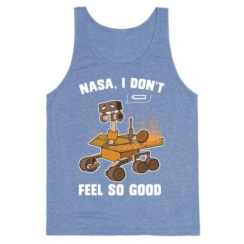 Nasa, I don't feel so good... Tank Top