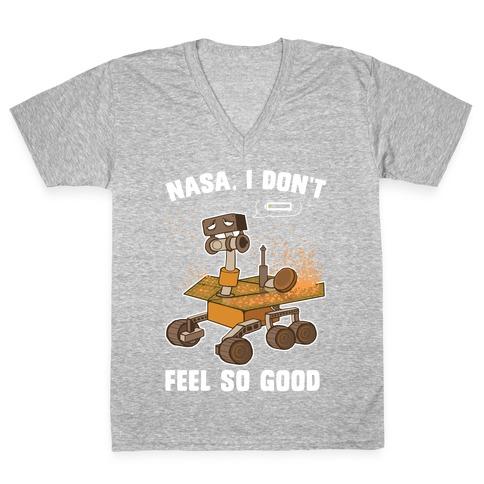 Nasa, I don't feel so good... V-Neck Tee Shirt