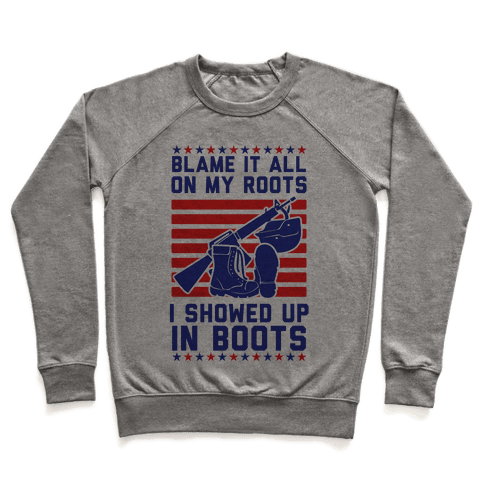 Blame It All On My Roots Military Pullover