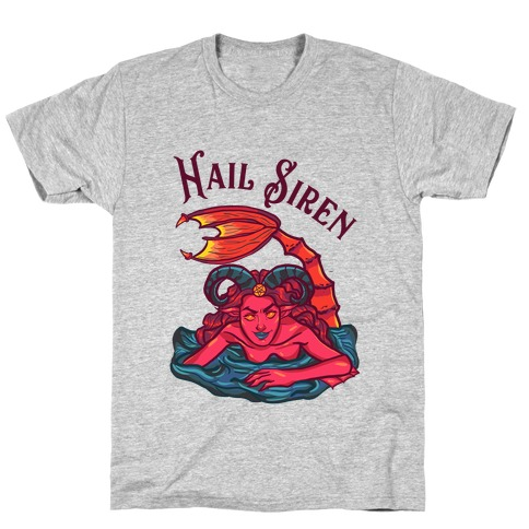 Hail Siren T-Shirt