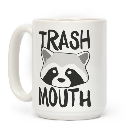 Trash Mouth Coffee Mug