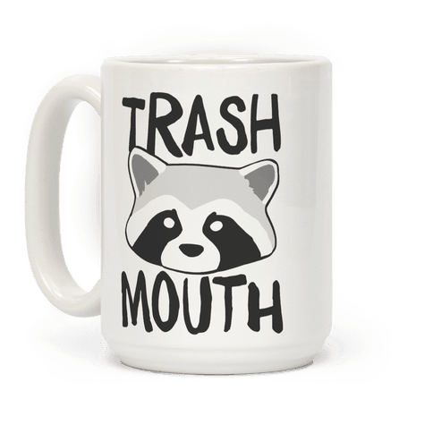 Trash Mouth Coffee Mug