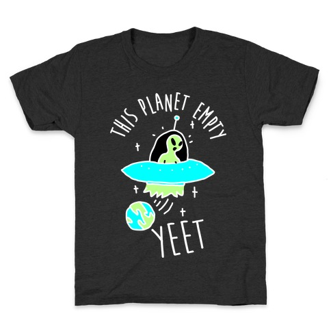 This Planet Empty YEET Kids T-Shirt