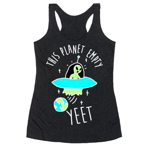 This Planet Empty YEET Racerback Tank Top