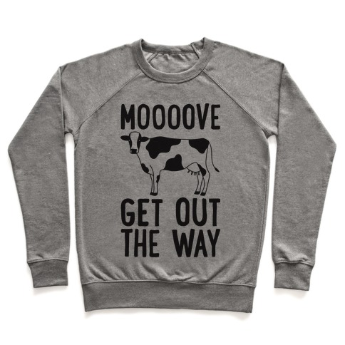 Moooove Get Out The Way Cow Pullover
