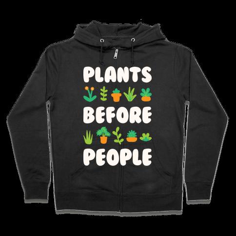 Plants Before People Zip Hoodie