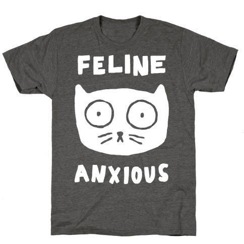 Feline Anxious T-Shirt