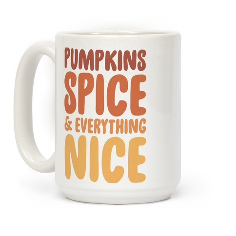 Pumpkins, Spice and Everything Nice Coffee Mug