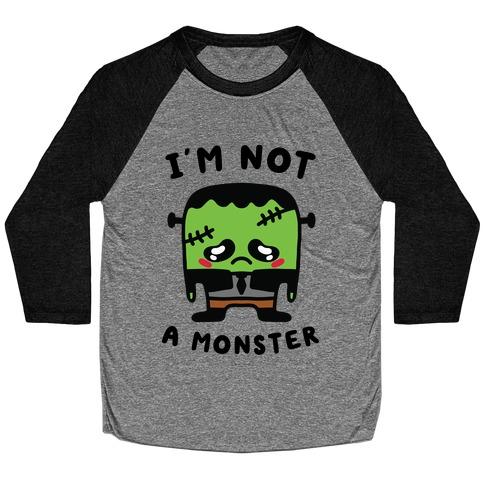 I'm Not a Monster Baseball Tee