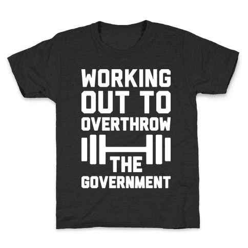 Working Out To Overthrow The Government Kids T-Shirt