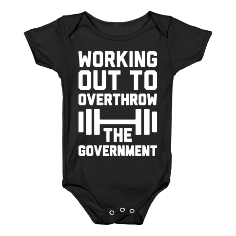 Working Out To Overthrow The Government Baby Onesy