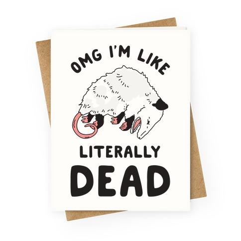 OMG I'm Literally Dead Possum Greeting Card