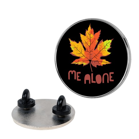 Leaf Me Alone Pin