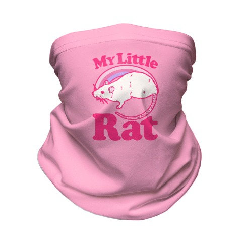 My Little Rat Parody Neck Gaiter
