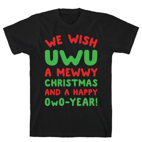 We Wish UwU A Mewwy Christmas And A Happy OwO-Year Parody White Print T-Shirt
