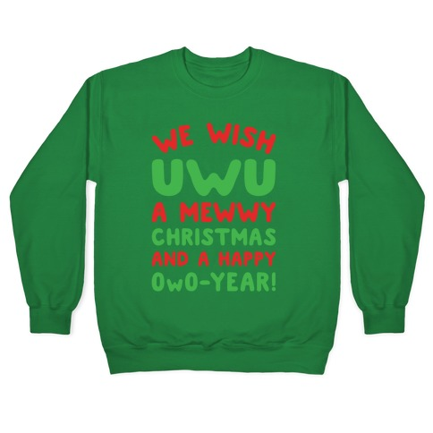 We Wish UwU A Mewwy Christmas And A Happy OwO-Year Parody White Print Pullover