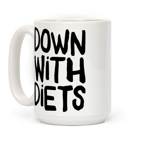 Down With Diets Coffee Mug