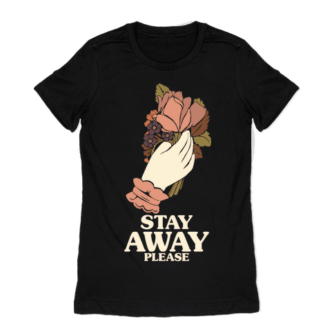 Stay Away Please Womens T-Shirt