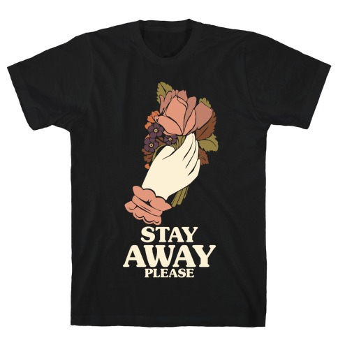 Stay Away Please T-Shirt