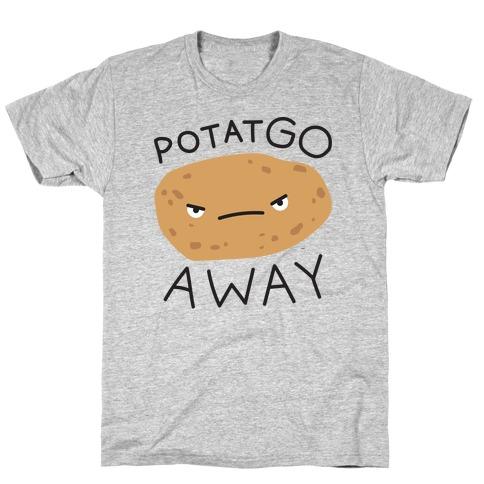 PotatGO AWAY T-Shirt
