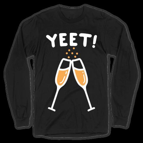 YEET! Cheers! Long Sleeve T-Shirt