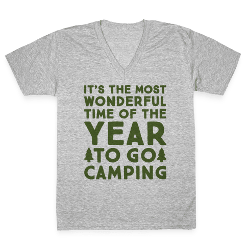 It's The Most Wonderful Time of The Year To Go Camping V-Neck Tee Shirt