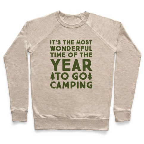 It's The Most Wonderful Time of The Year To Go Camping Pullover