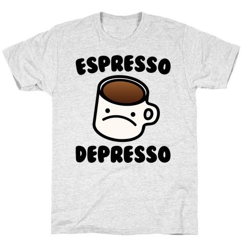 Espresso Depresso T-Shirt
