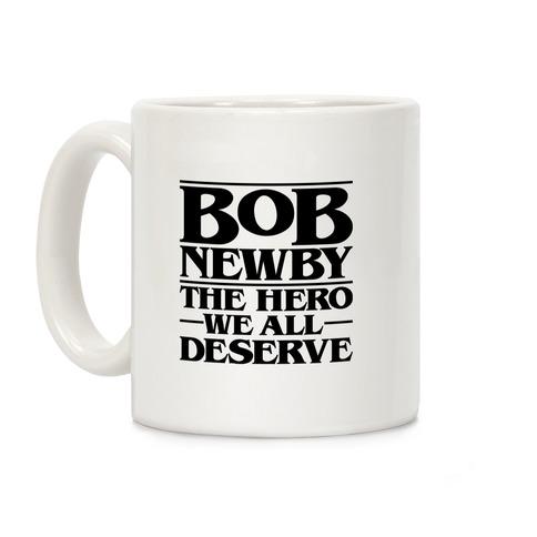 Bob Newby The Hero We All Deserve Parody Coffee Mug