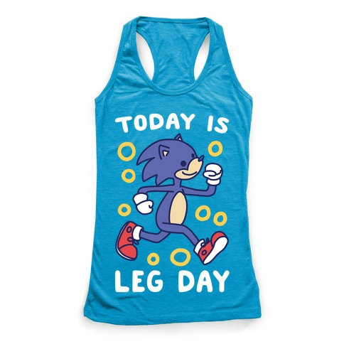Today is Leg Day - Sonic Racerback Tank Top
