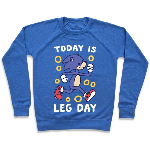 Today is Leg Day - Sonic Pullover