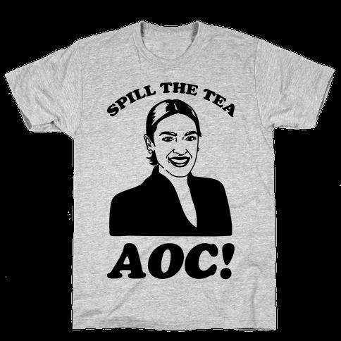Spill The Tea AOC Mens/Unisex T-Shirt