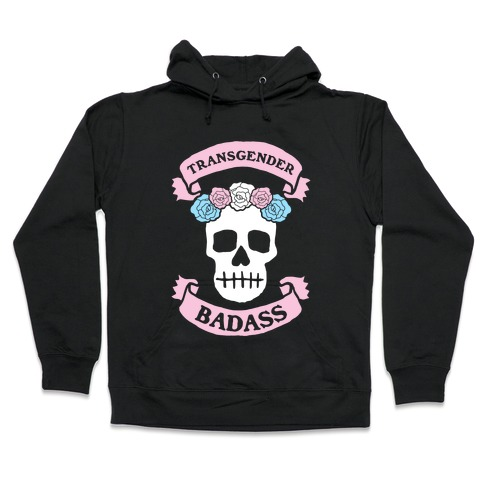 Transgender Badass Hooded Sweatshirt