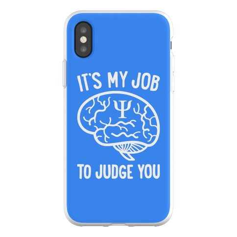 It's My Job To Judge You Phone Flexi-Case