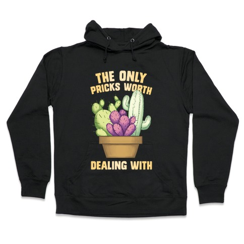 The Only pPicks Worth Dealing With Hooded Sweatshirt